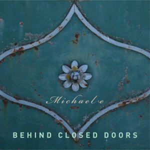 Album Behind Closed Doors from Michael E
