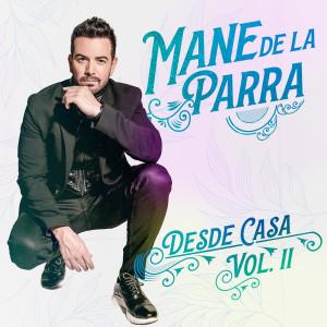 Album Desde Casa, Vol. 2 from Mane de la Parra