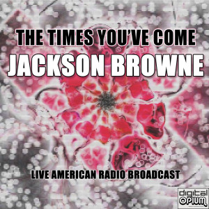 Album The Times You've Come from Jackson Browne