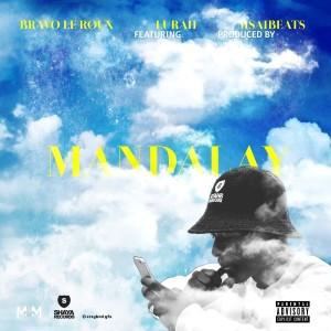 Album Mandalay (Explicit) from Bravo Le Roux
