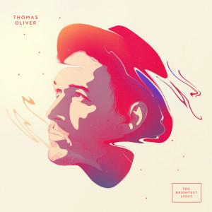 Album The Brightest Light (Explicit) from Thomas Oliver
