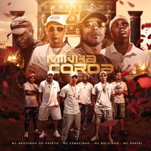 Album Minha Coroa (Explicit) from MC Kelvinho
