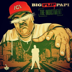 Album The Indictment (Explicit) from Big Flip Papi