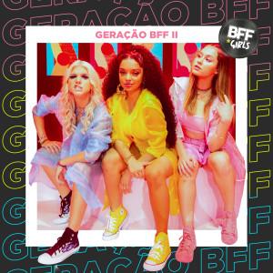 Album Geração BFF II (Ao Vivo) from BFF Girls
