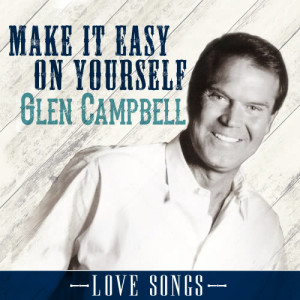 Glen Campbell的專輯Make It Easy on Yourself