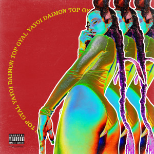 Album Top Gyal (Explicit) from Yayoi Daimon