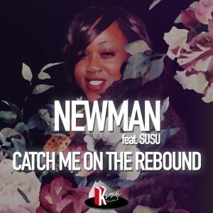 Album Catch Me on the Rebound (Michele Chiavarini Remix) from Newman (UK)