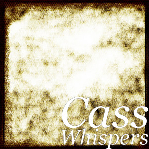 Album Whispers from Cass