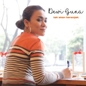 Dengarkan Tak Akan Beranjak lagu dari Dewi Guna dengan lirik