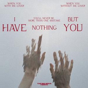 大波浪樂隊的專輯I Have Nothing But You