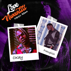 Album love nwantiti (feat. Franglish) [French Remix] from CKAY