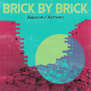 Album Brick By Brick from American Authors