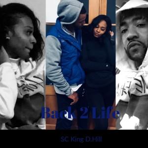 อัลบัม Back 2 Life (feat. J.Nichole) ศิลปิน SC King D.Hill