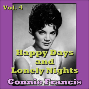 Connie Francis的專輯Happy Days and Lonely Nights, Vol. 4
