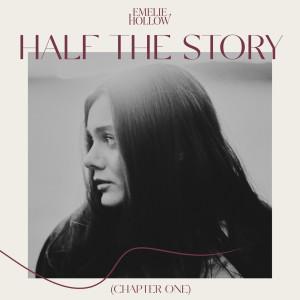 Half The Story (Chapter One) dari Emelie Hollow