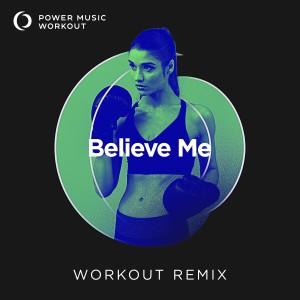 Power Music Workout的專輯Believe Me - Single