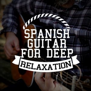 Album Spanish Guitar for Deep Relaxation from Relaxing Acoustic Guitar