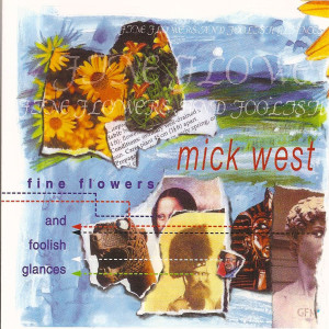 Album Fine Flowers And Foolish Glances from Mick West