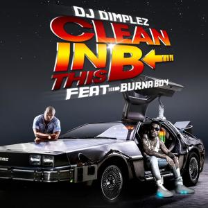 Listen to Clean in This B song with lyrics from DJ Dimplez
