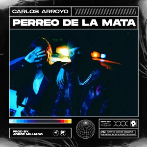 Carlos Arroyo的專輯Perreo de la Mata