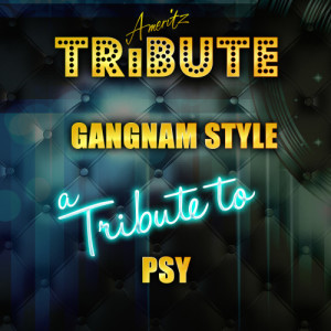 Ameritz Top Tracks的專輯Gangnam Style (A Tribute to Psy)