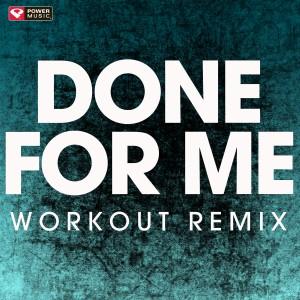 收聽Power Music Workout的Done for Me歌詞歌曲