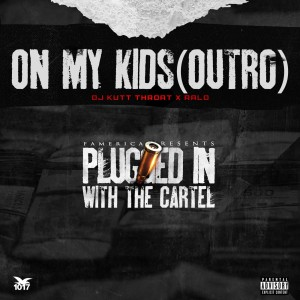 Album On My Kids (Outro) (Explicit) from DJ Kutt Throat