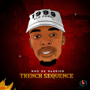 Album Trench Sequence from Who De Warrior