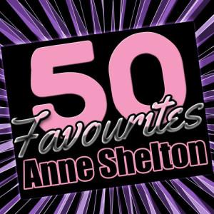 50 Favourites: Anne Shelton