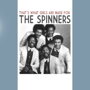 Album That's What Girls Are Made For from The Spinners