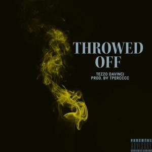 Album Throwed Off (Explicit) from Tezzo Davinci