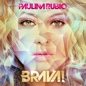 Brava! 2011 Paulina Rubio