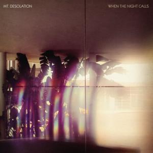 Album When The Night Calls from Mt. Desolation