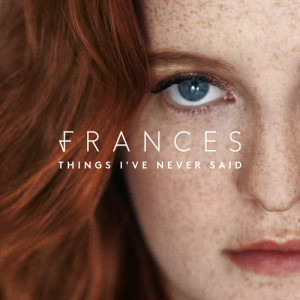 Frances的專輯Things I've Never Said