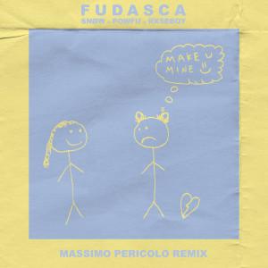 Fudasca的專輯make you mine (Massimo Pericolo Remix)