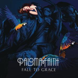 Paloma Faith的專輯Fall To Grace (Deluxe)