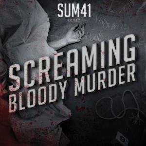 Screaming Bloody Murder dari Sum 41