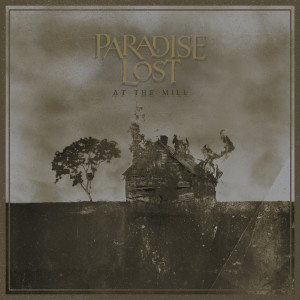 Album At the Mill (Explicit) from Paradise Lost