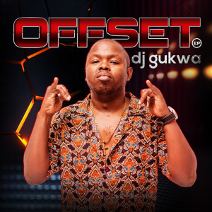 Album Offset EP from Dj Gukwa