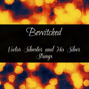 Album Bewitched from Victor Silvester and his Silver Strings