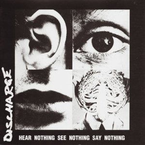 Album Hear Nothing See Nothing Say Nothing (Explicit) from Discharge