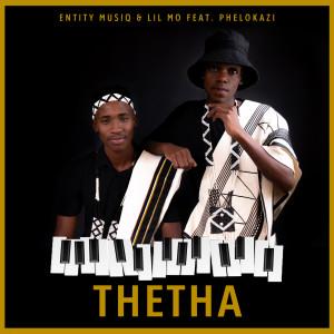 Album Thetha (feat. Phelokazi) from Lil Mo
