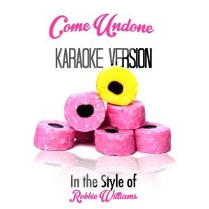 Karaoke - Ameritz的專輯Come Undone (In the Style of Robbie Williams) [Karaoke Version] - Single