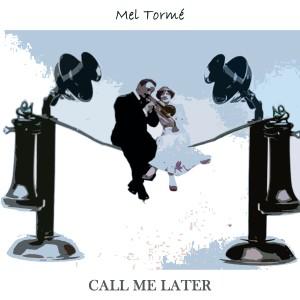 Mel Tormé的專輯Call Me Later