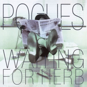 The Pogues的專輯Waiting for Herb