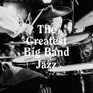 Chillout Jazz的專輯The Greatest Big Band Jazz