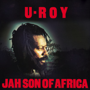 Jah Son Of Africa 2000 U-Roy