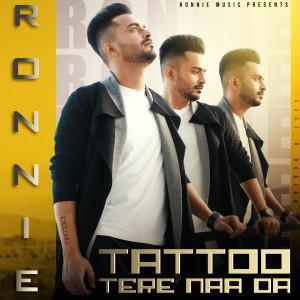 Album Tattoo Tere Naa Da from Ronnie