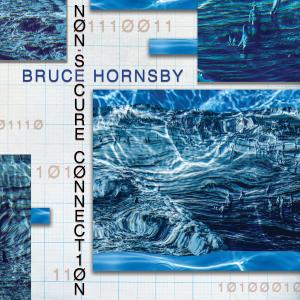 Album Non-Secure Connection from Bruce Hornsby