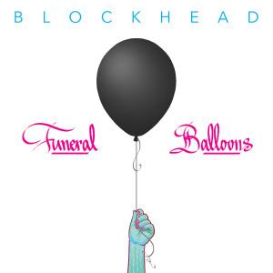 Album Funeral Balloons from Blockhead
